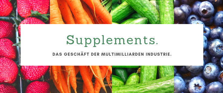 Supplements - die Multi-Milliardenindustrie